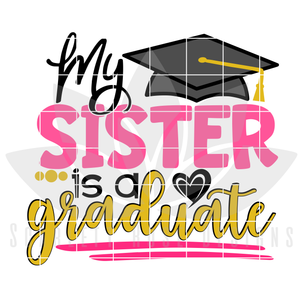 My Sister is a Graduate SVG