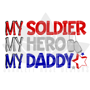 My Soldier, My Hero, My Daddy SVG cut file