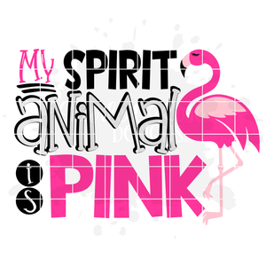 My Spirit Animal is Pink, Flamingo SVG