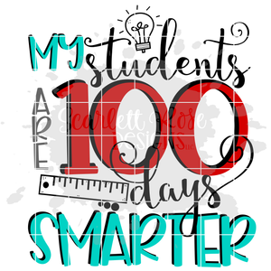 My Students are 100 Days Smarter SVG