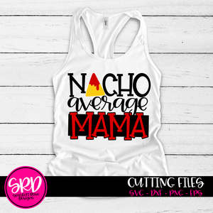 Nacho Average Mama SVG