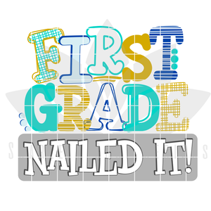 School Svg, Nailed It - First Grade, BOY SVG cut file