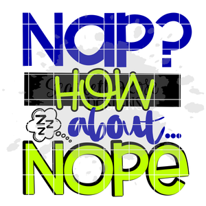 Nap How About Nope - BOY SVG