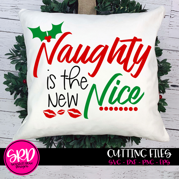 Christmas SVG Cut File, Naughty Is The New Nice SVG