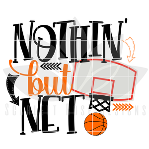 Basketball SVG, Nothin' But Net SVG, DXF, PNG