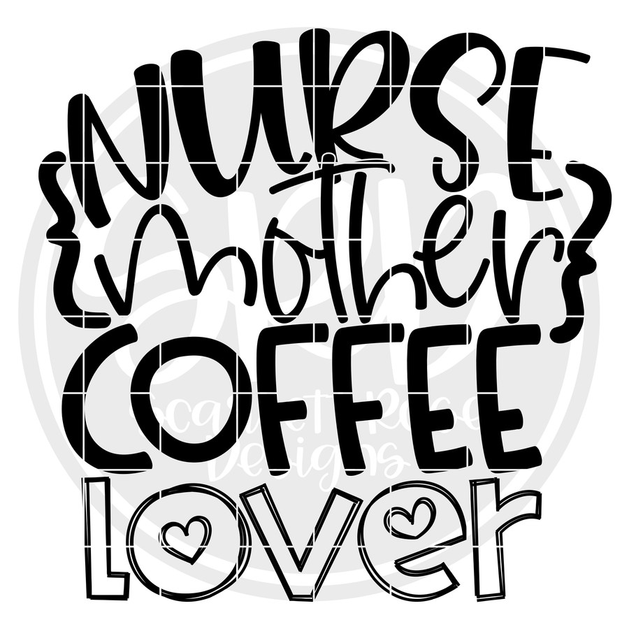 Nurse Mother Coffee Lover SVG