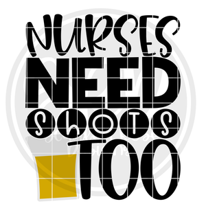 Nurses Need Shots Too SVG