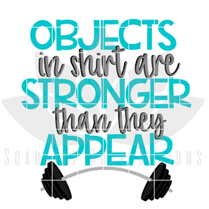 Objects in Shirt are Stronger than they Appear SVG