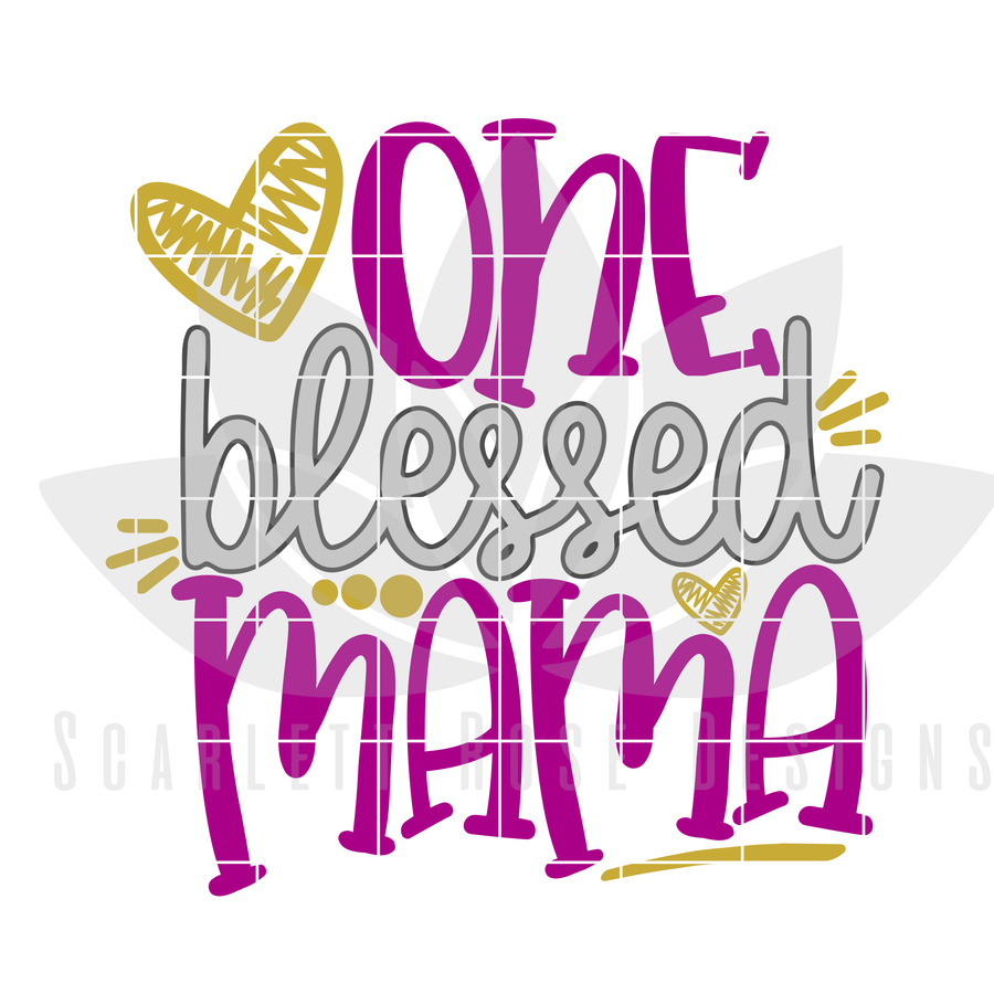 One Blessed Mama SVG