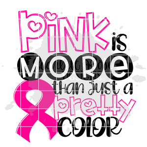 Pink is More than just a Pretty Color - Breast Cancer SVG