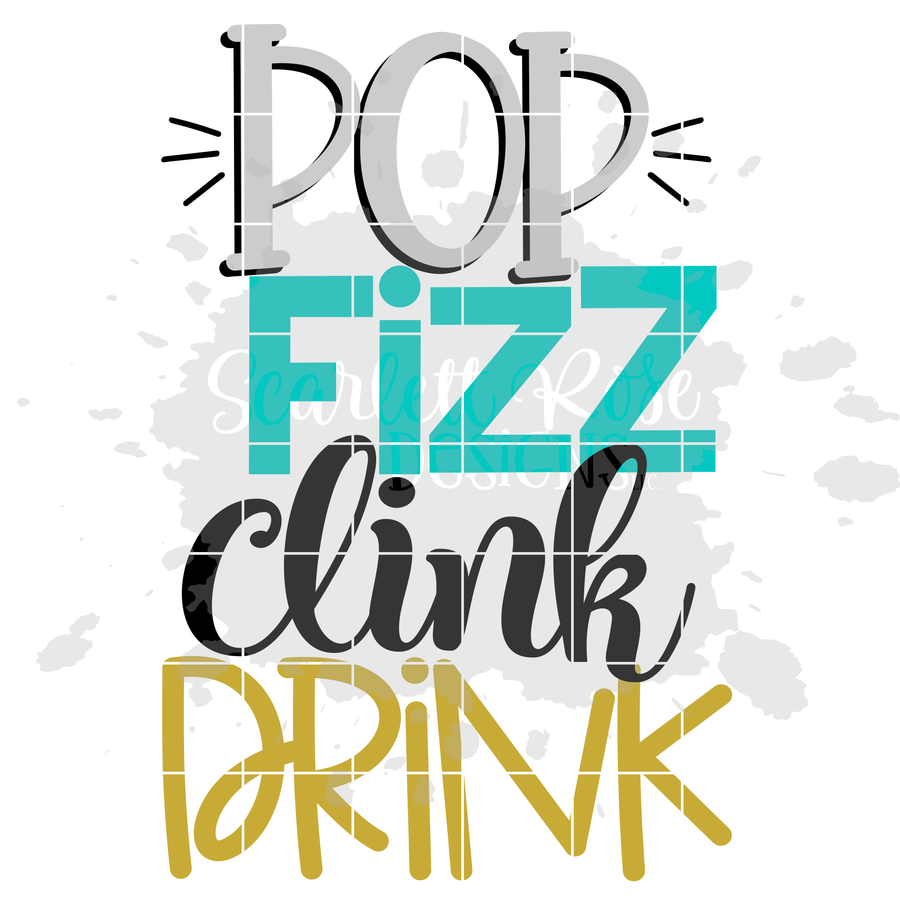 Pop Fizz Clink Drink SVG - New Year's SVG