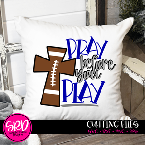 Pray Before You Play - Football SVG
