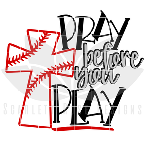 Pray Before You Play - Baseball SVG