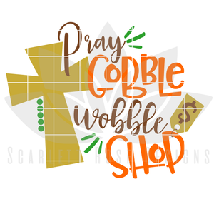 Pray Gobble Wobble Shop SVG