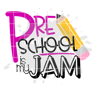 Preschool is my Jam SVG