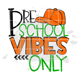 Preschool Vibes Only SVG