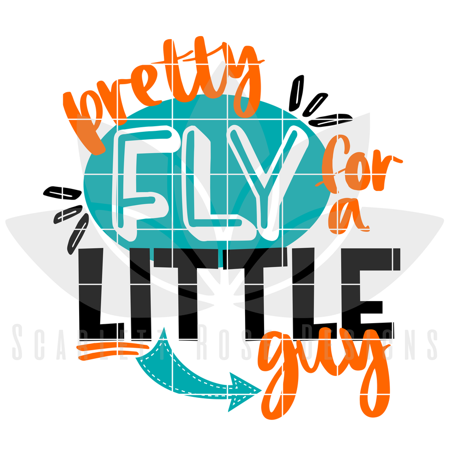 Pretty Fly For A Little Guy SVG