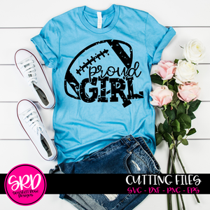Proud Girl - Football SVG - Distressed