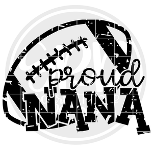 Proud Nana - Football SVG - Distressed