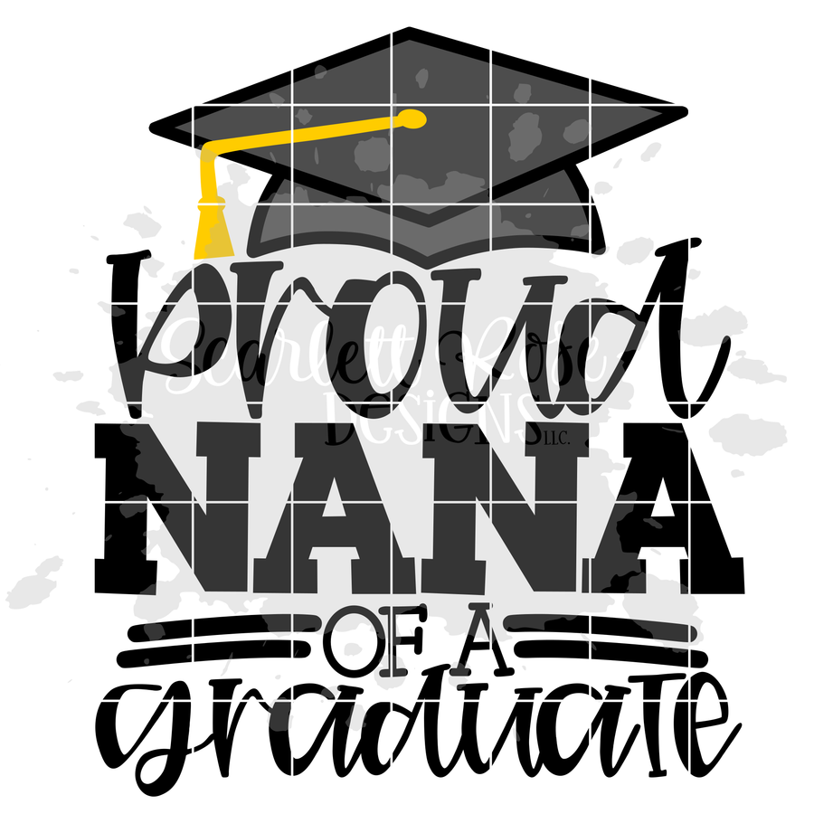 Proud Nana of a Graduate SVG