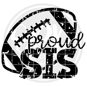 Proud Sis - Football SVG - Distressed