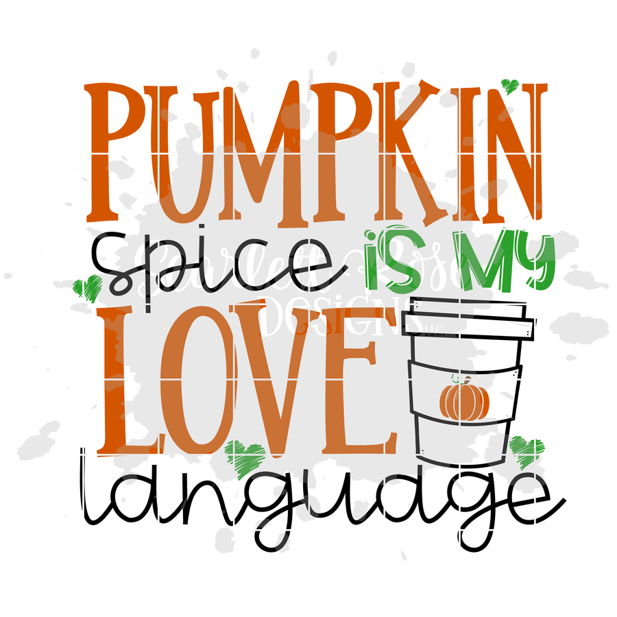 Pumpkin Spice is my Love Language SVG