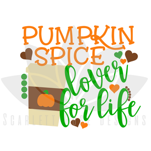 Thanksgiving SVG, Pumpkin Spice Lover for Life cut file