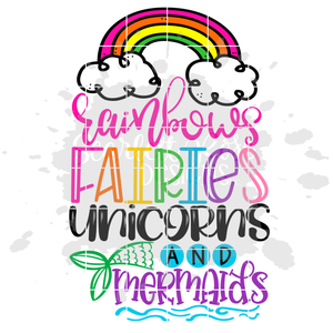 Rainbows Fairies Unicorns and Mermaids - with Tail SVG