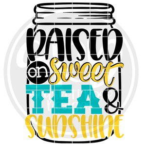 Raised on Sweet Tea & Sunshine SVG