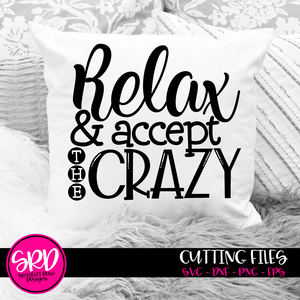 Relax & Accept the Crazy SVG