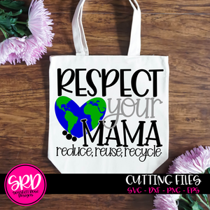 Respect your Mama - reduce, reuse, recycle SVG