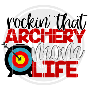 Rockin' that Archery Mom Life SVG