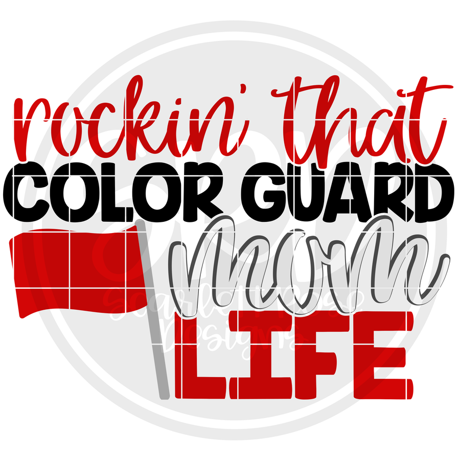 Rockin' that Color Guard Mom Life SVG