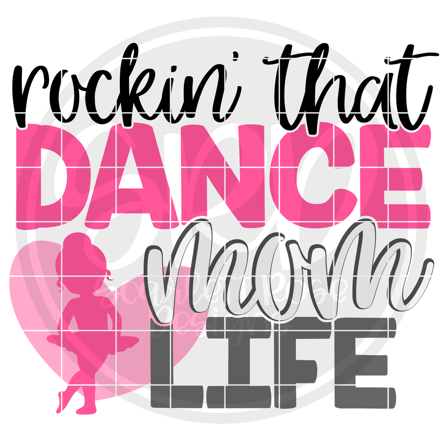 Rockin' that Dance Mom Life SVG