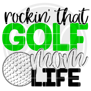 Rockin' that Golf Mom Life SVG