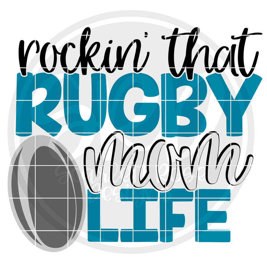 Rockin' that Rugby Mom Life SVG
