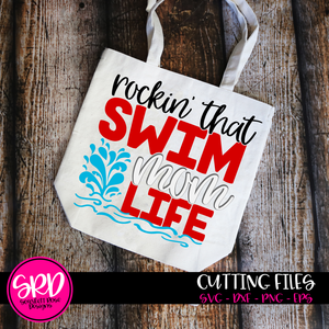 Rockin' that Swim Mom Life SVG