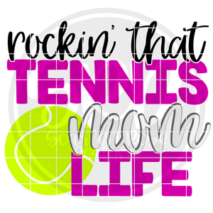 Rockin' that Tennis Mom Life SVG
