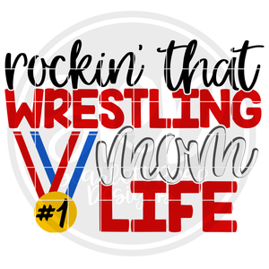 Rockin' that Wrestling Mom Life SVG