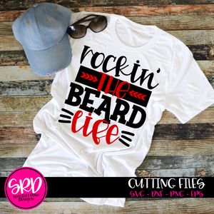 Rockin' the Beard Life SVG