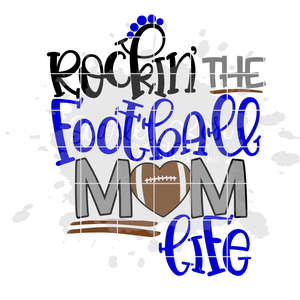 Rockin' the Football Mom Life - Football SVG