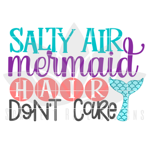 Salty Air Mermaid Hair Don't Care SVG
