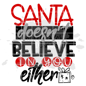 Santa Doesn't Believe in you Either SVG