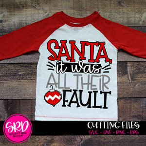 Santa it was All Their Fault SVG