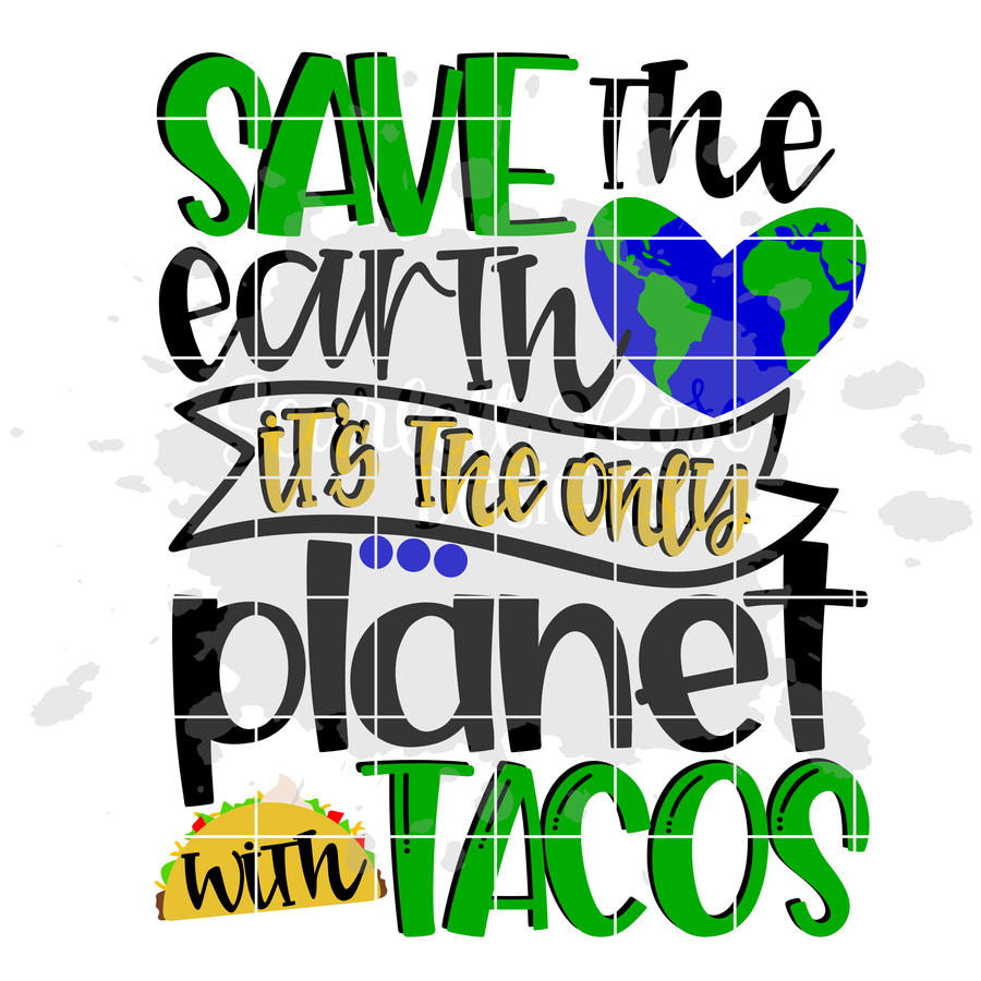Save the Earth it's the only Planet with Tacos SVG