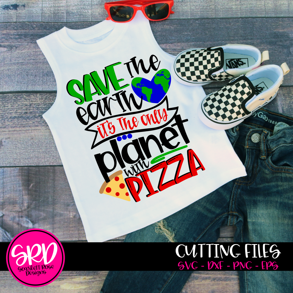 Save the Earth it's the only Planet with Pizza SVG
