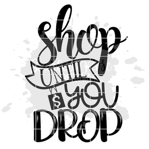 Shop until You Drop SVG