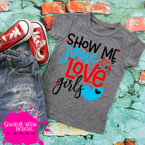 Valentine's Day SVG, DXF, Show Me some Love Girls cut file
