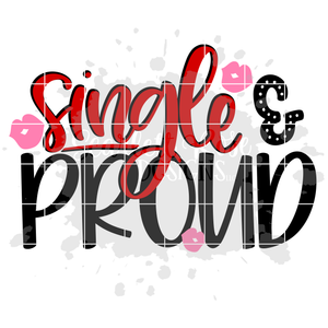 Single and Proud SVG