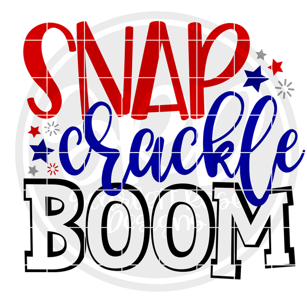 Fourth Of July SVG, Snap Crackle Boom SVG Cut File